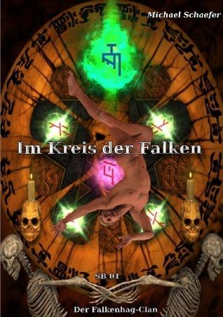 Im Kreis der Falken Sammelband 01: Der Falkenhag-Clan  by  Michael Schaefer