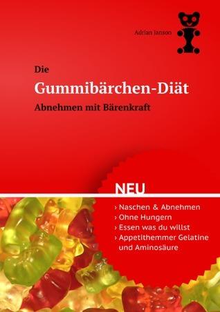 Gummibärchen-Diät: Abnehmen mit Bärenkraft  by  Adrian Janson