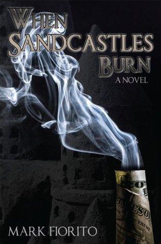 When Sandcastles Burn: A Novel  by  Mark Fiorito