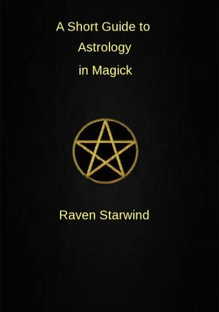 A Short Guide to Astrology in Magick Raven Starwind