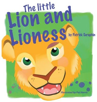 The Little Lion and Lioness  by  Patrick Seraphin