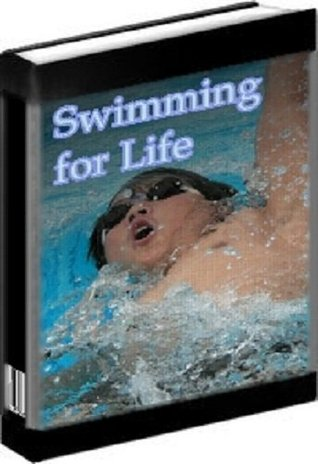 SWIMMING for LIFE and HEALTH - Swim Exercise Guide  by  eBook-Ventures