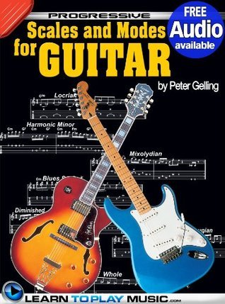 Lead Guitar Lessons - Guitar Scales and Modes: Teach Yourself How to Play Guitar (Free Audio Available) LearnToPlayMusic.com