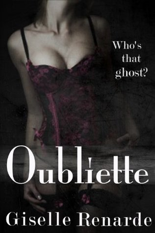 Oubliette: An Erotic Lesbian Ghost Story) (Paranormal Erotic Shorts)  by  Giselle Renarde