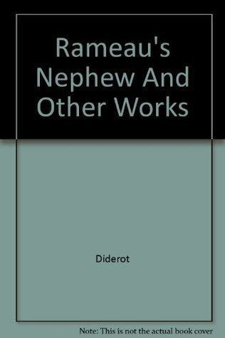 Rameaus Nephew And Other Works  by  Denis Diderot