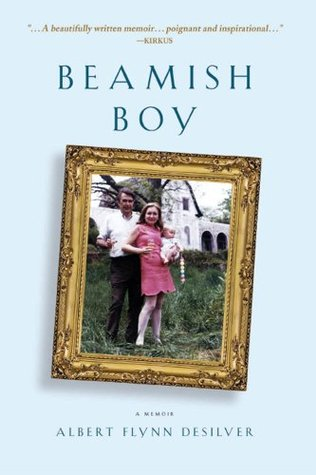 Beamish Boy: A Memoir of Recovery & Awakening  by  Albert Flynn Desilver