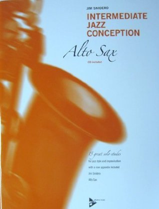 Intermediate Jazz Conception for Alto Saxophone with CD  by  Jim Snidero