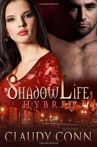 ShadowLife-Hybrid (Shadow Vampires #3) Claudy Conn