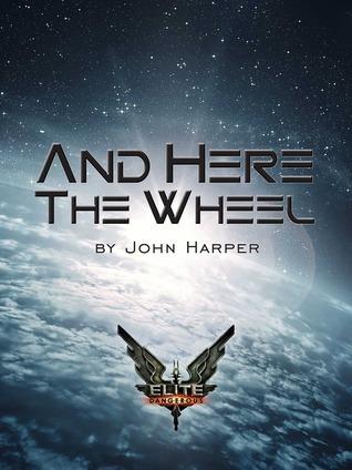 Elite: And Here The Wheel  by  John    Harper