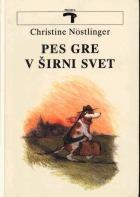 Pes gre v širni svet  by  Christine Nöstlinger