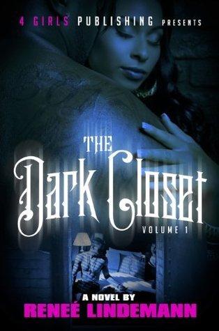 The Dark Closet Volume 1  by  Renee Lindemann