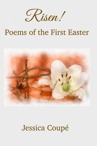 Risen! Poems of the First Easter Green Fountain Publications
