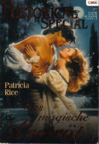 Das magische Porträt (Magic #5) (Historical Special, #20) Patricia Rice