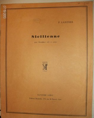 Sicilienne for Alto Saxophone and Piano Pierre Lantier