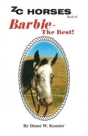 Barbie-The Best (ZC Horses Series)  by  Diane W. Keaster