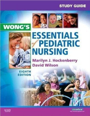 Study Guide for Wongs 8th (Eighth) edition Essentials of Pediatric Nursing Marilyn J. Hockenberry