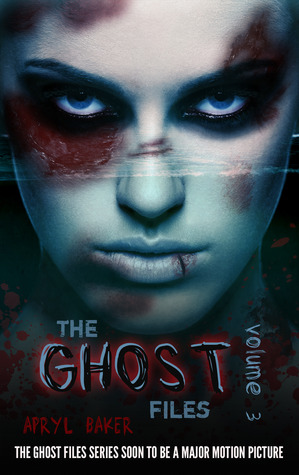 The Ghost Files 3 (The Ghost Files, #3)  by  Apryl Baker