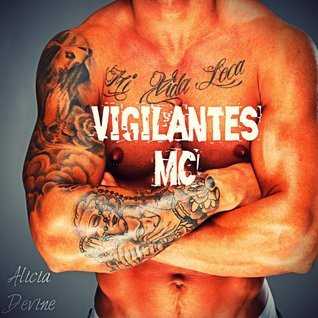 Vigilantes MC  by  Alicia Devine