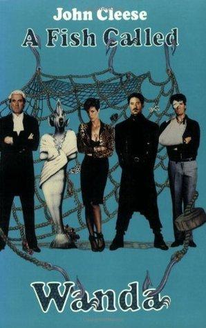 A Fish Called Wanda: The Screenplay (Applause Screenplay Series)  by  John Cleese