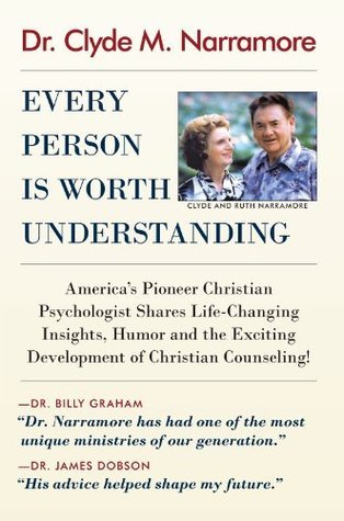 EVERY PERSON IS WORTH UNDERSTANDING  by  DR. CLYDE M. NARRAMORE