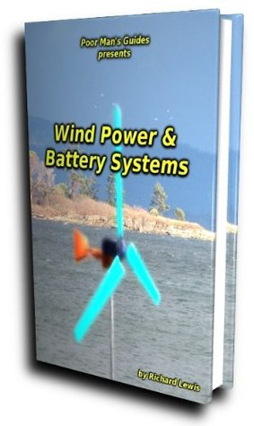 Wind Power and Battery Systems  by  Richard Lewis