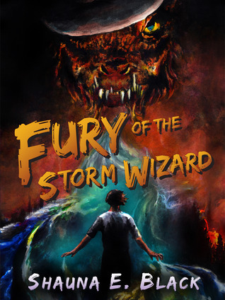 Fury of the Storm Wizard (Thunderstruck #1)  by  Shauna E. Black