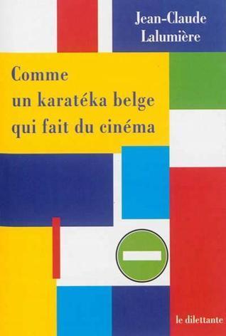 Comme un karatéka belge qui fait du cinéma Jean-Claude Lalumière