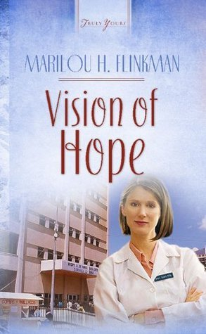 Vision Of Hope Marilou H. Flinkman