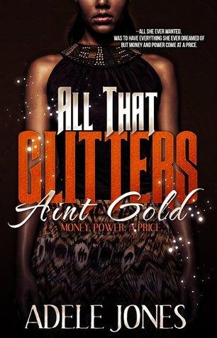 All That Glitters Aint Gold Adele Jones.