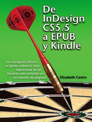 De InDesign CS 5.5 a EPUB y Kindle (Directo al Grano)  by  Elizabeth Castro
