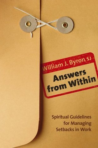 Answers From Within William J. Byron