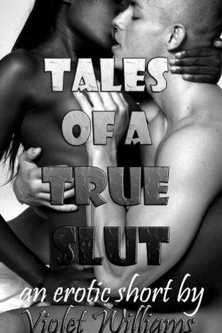 Tales of a True Slut Violet Williams