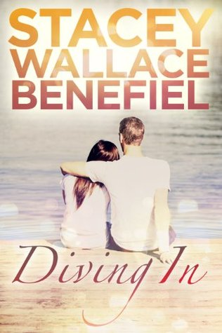 Diving In (Open Door Love Story, #2)  by  Stacey Wallace Benefiel