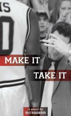 Make It, Take It Rus Bradburd