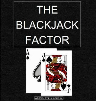 The Blackjack Factor  by  Patrick Cofflin