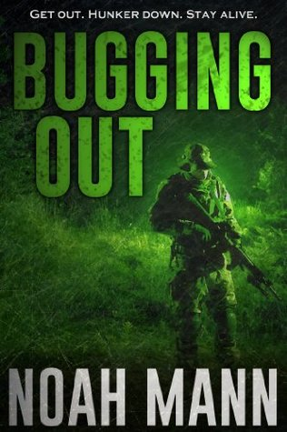 Bugging Out (The Bugging Out Series, #1)  by  Noah Mann