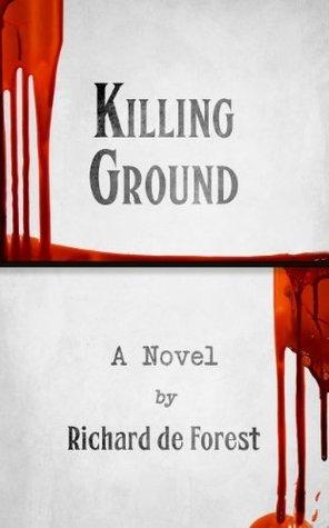 Killing Ground Richard de Forest