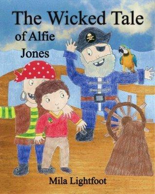 The Wicked Tale of Alfie Jones Mila Lightfoot