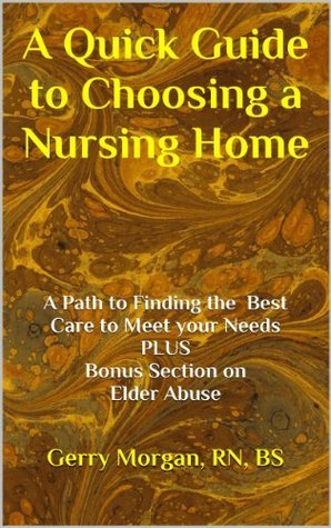 A Quick Guide to Choosing a Nursing Home Geraldine Morgan