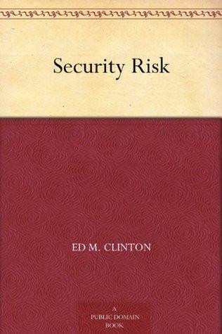 Security Risk Ed M. Clinton Jr.
