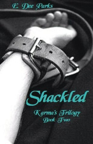 Shackled  by  E. Dee Parks