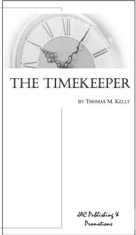 The Timekeeper Thomas M. Kelly
