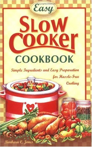 1001 Slow Cooker Recipes: Come Home to Dinner-- Its Ready! Barbara C. Jones
