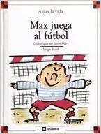 Max juega al fútbol  by  Dominique de Saint Mars