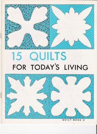 15 Quilts for Todays Living (Quilt Book, 3)  by  Graphic Enterprises