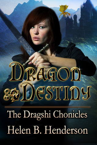 Dragon Destiny (Book 1 of the Dragshi Chronicles) Helen Henderson