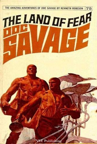 Doc Savage: The Land of Fear  by  Kenneth Robeson