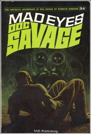 Doc Savage: Mad Eyes  by  Kenneth Robeson