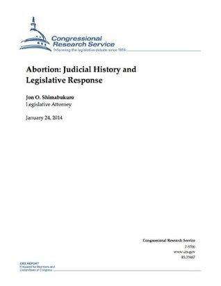 Abortion: Judicial History and Legislative Response Jon O. Shimabukuro