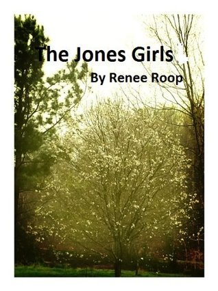 The Jones Girls  by  renee roop